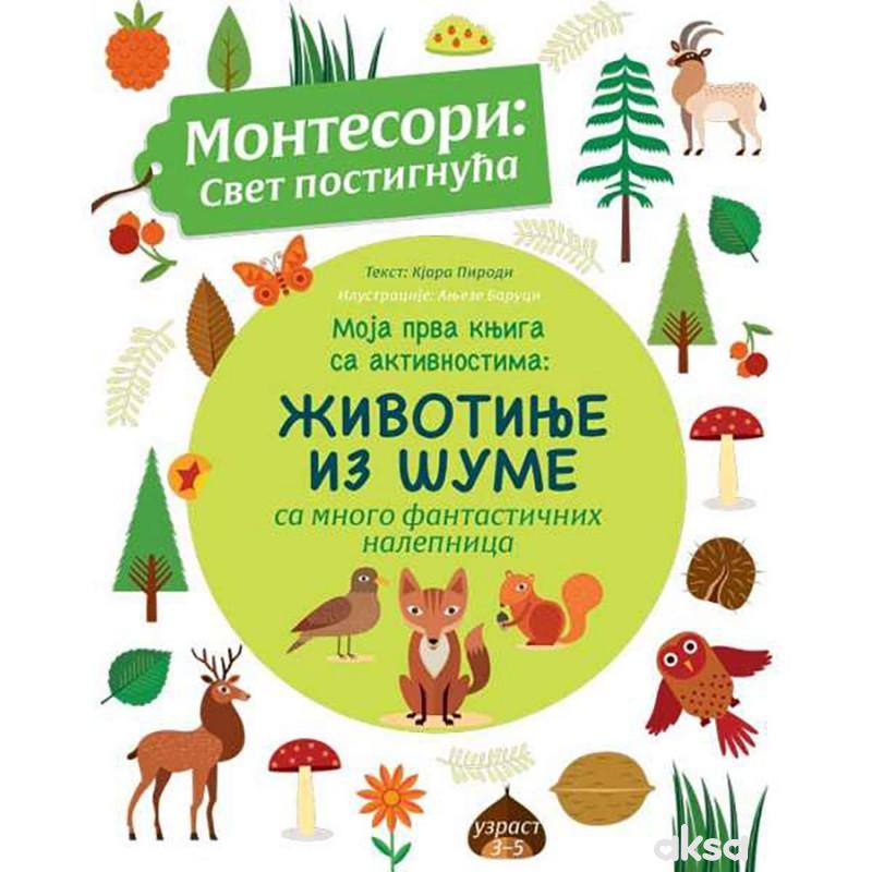 Moja prva knjiga sa aktivnostima:Životinje iz šume