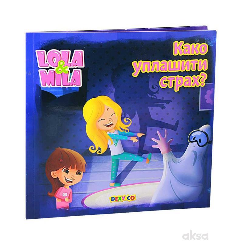 Lola i Mila Kako uplašiti strah